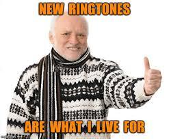 Meme Ringtones - hide the pain harold meme imgflip