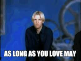 Backstreet Boys Meme - as long as you love may gifs get the best gif on giphy