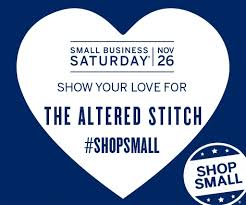 thanksgiving weekend small business saturday the altered stitch
