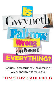 Everything To About Is Gwyneth Paltrow Wrong About Everything When Culture
