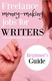 freelance money making jobs for online writers beginner u0027s guide