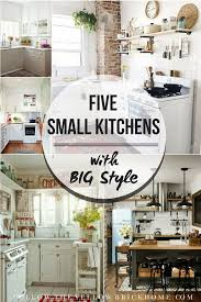 kitchen cabinet ideas small kitchens follow the yellow brick home five small kitchens with big