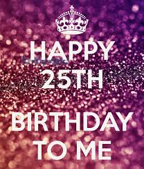 25th birthday card quotes quotesgram 25th birthday birthday cards images quotes messages happy