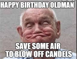 Funny Memes About Men - happy birthday old man funny memes wishes happy wishes