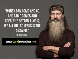 Phil Robertson Memes - 10 inspiring quotes by your favourite celebrities memes for jesus