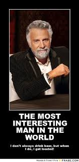 Interesting Man Meme - the most interesting man or woman in the world civfanatics forums