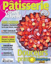 cuisine actuelle patisserie pdf cuisine actuelle pâtisserie printemps 2016 no 13 pdf