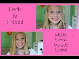 Schools For Makeup Back To Middle Makeup Looks 6th 7th U0026 8th
