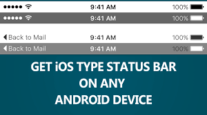 android bar to get ios type status bar on any android device