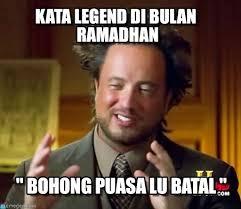 Ramadhan Meme - kata legend di bulan ramadhan ancient aliens meme on memegen