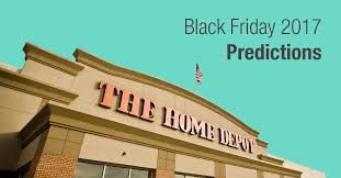 home depot scanned black friday home depot black friday 2017 deal predictions ads sales u0026 more