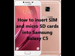 how to insert sim and micro sd cards into samsung galaxy c5