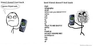 Best Memes To Text - when a friend vs best friend doesn t text back weknowmemes