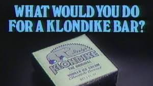 Klondike Bar Meme - what would you do for a klondike bar know your meme