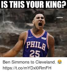 Cleveland Meme - is this your king phil 25 ben simmons to cleveland