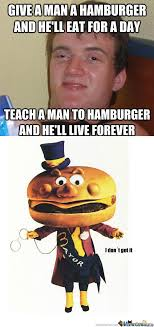 Hamburger Memes - rmx hamburger a man to teach by monkeysbutt meme center