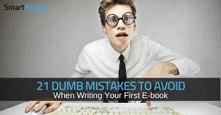 7 Mistakes That Doom A by 21 Dumb Mistakes That Doom Your New E Book From Day One