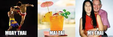 Muay Thai Memes - muay thai mai tai my thai why spelling is important quickmeme
