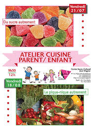 cours cuisine parent enfant les vendredis 21 07 et 18 08 atelier cuisine parent enfant csc