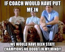 Uncle Rico Meme - if coach would have put me in we would have been state chions no