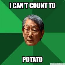 Count To Potato Meme - can t count to potato