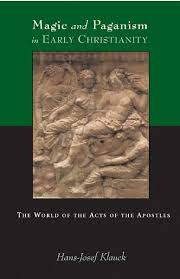 magic and paganism in early christianity the world of the acts of