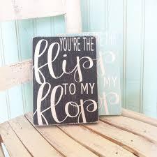 Flip Flop Wall Decor Beach House Sign You U0027re The Flip To My Flop Sign Summer Flip