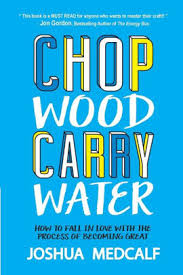 How To Get Your Book In Barnes And Noble Chop Wood Carry Water How To Fall In Love With The Process Of