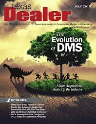 texas dealer july 2015 by texas independent auto dealers