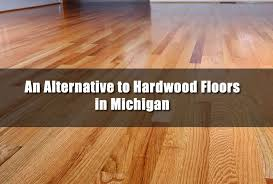 here s an alternative to hardwood floors in michigan