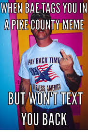 Pike Meme - 25 best memes about pike county kentucky meme and memes