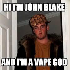 God Meme Generator - meme creator hi i m john blake and i m a vape god meme generator
