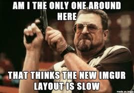 Imgur Make A Meme - this was prefab in the meme maker meme on imgur