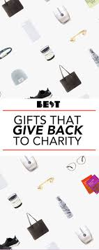48 gifts that give back in 2017 great charitable gift ideas for