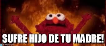 Elmo Meme - sufre hijo de tu madre elmo meme on memegen