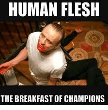 Breakfast Meme - human flesh the breakfast of chions meme on sizzle