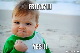 Today Is Friday Meme - it s almost friday meme friday meme generator friday yes d14d14