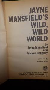 Holloway House Cleaner by Jayne Mansfield U0027s Wild Wild World Jayne Mansfield And Mickey