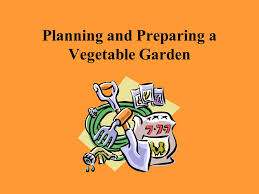 Vegetable Garden Preparation by Planning And Preparing A Vegetable Garden Ppt Download