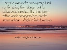 emerson quote kindness the wise man in the storm prays god not for safety from danger