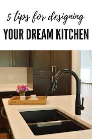 five tips for designing your dream kitchen u2022 the vanderveen house
