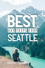 10 stunning day trips from seattle bobo and chichi