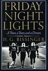 Friday Night Lights A Town A Team And A Dream Wikipedia