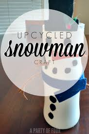 upcycled snowman craft a party of four