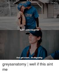 Disgusting Monday Memes - ugmw 8x07 greys capss god get a room it s disgusting greysanatomy