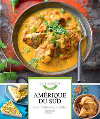 cuisine fait livre de recettes amérique du sud collection fait maison 80