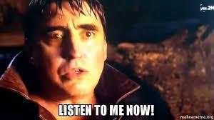 Listen To Me Meme - listen to me meme 28 images listen to me home memes com linda
