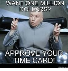 Timecard Meme - 25 best memes about timecard meme timecard memes