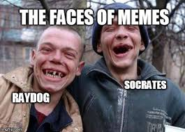 Faces Of Memes - just kidding guys imgflip