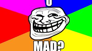 You Still Mad Meme - u mad know your meme